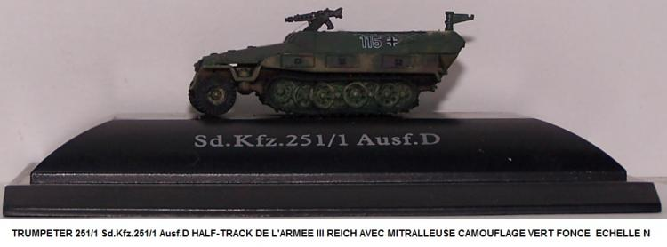 Sd.Kfz.251/1 Ausf.D HALF-TRACK DE L'ARMEE III REICH AVEC MITRALLEUSE CAMOUFLAGE VERT FONCE ECHELLE N